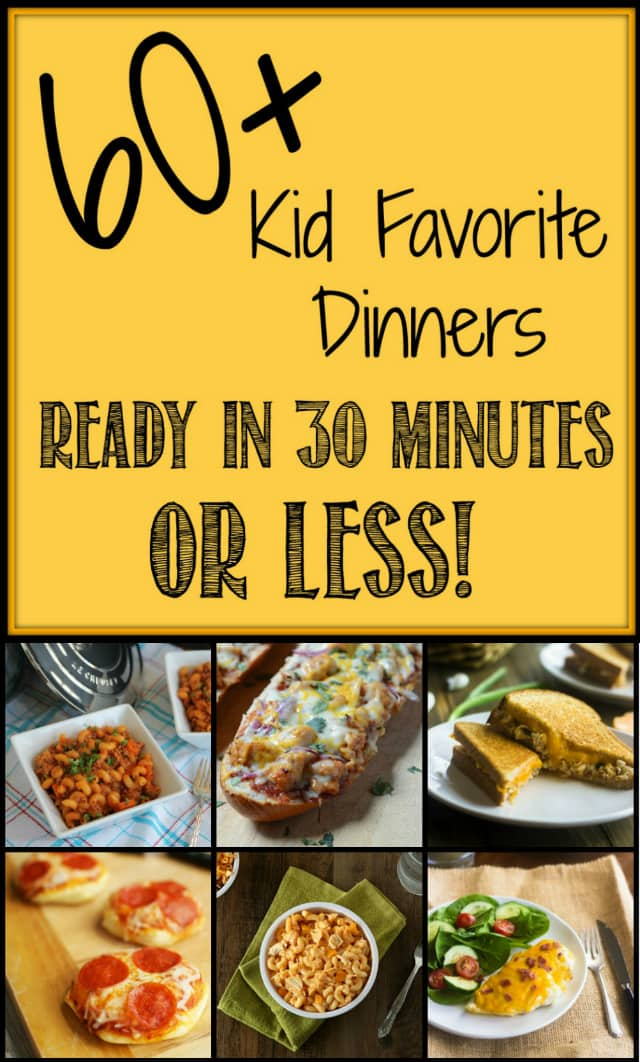 60+ Kid Favorite Dinners, ready in 30 minutes or less! | DizzyBusyandHungry.com