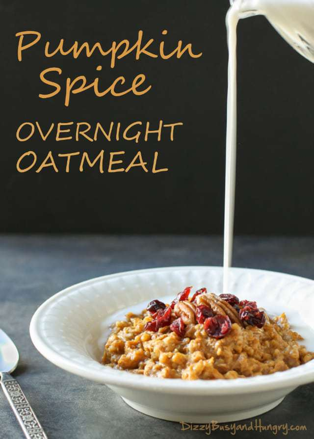 Pumpkin Spice Overnight Oatmeal | Dizzy Busy and Hungry!