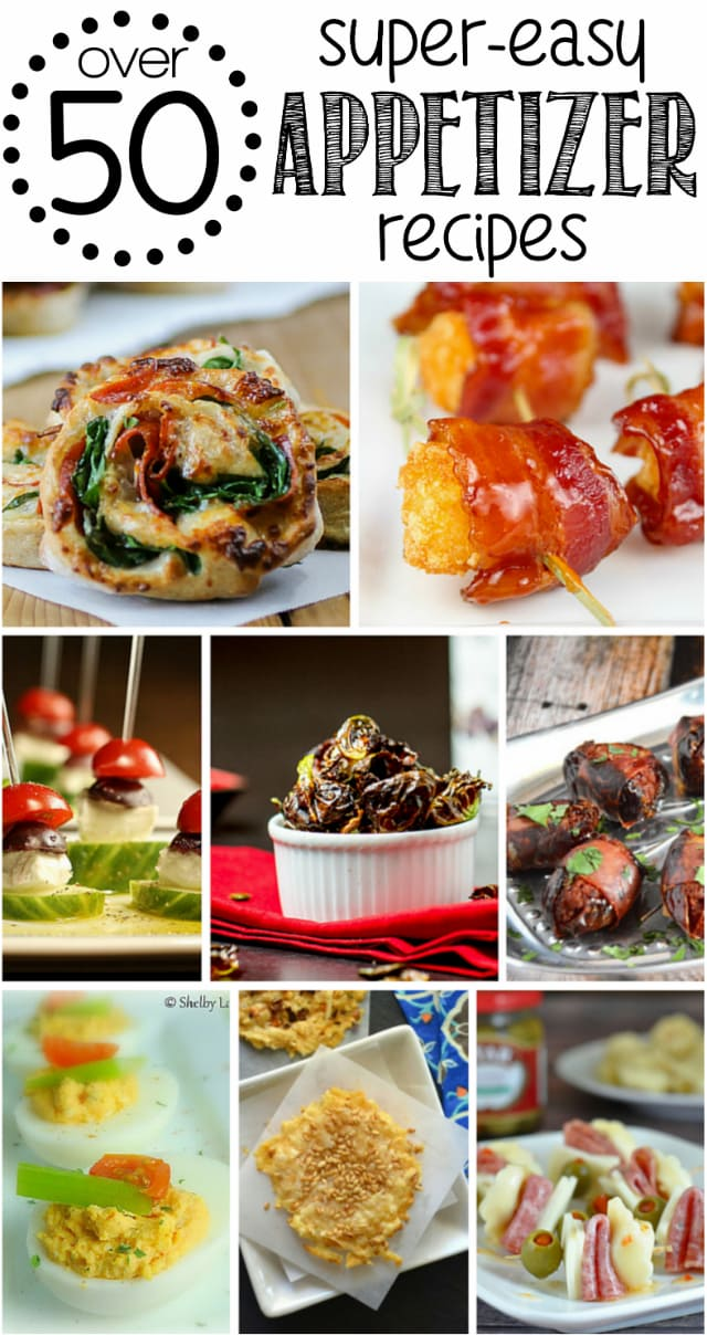 Over 50 Super Easy Appetizer Recipes Dizzy Busy And Hungry