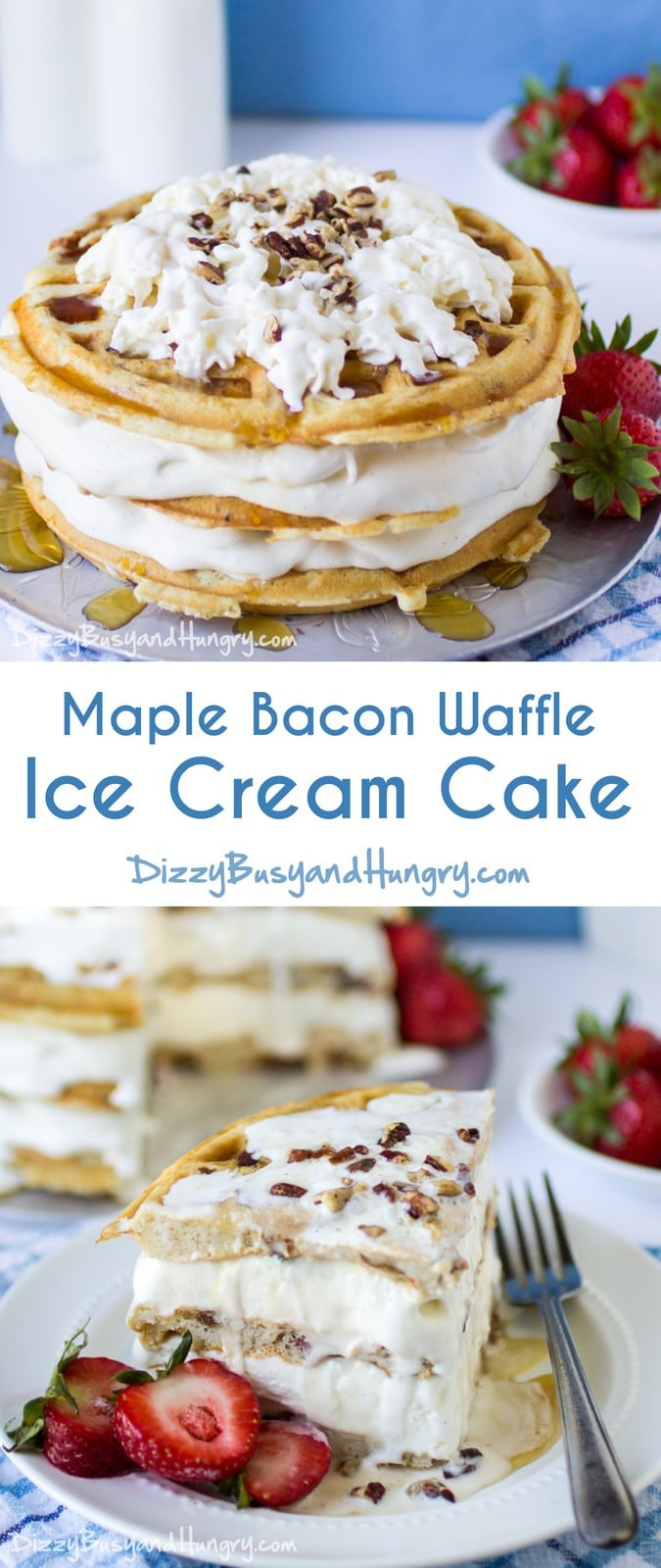 Maple Bacon Waffle Ice Cream Cake #SundaySupper | DizzyBusyandHungry.com - Bacon in ice cream cake? Oh yeah, we went there, and we aren't going back!