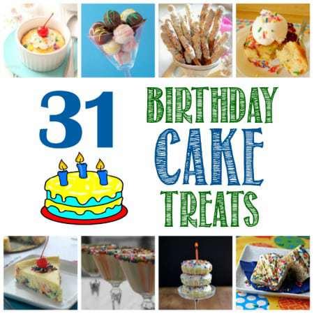 31 Birthday Cake Treats