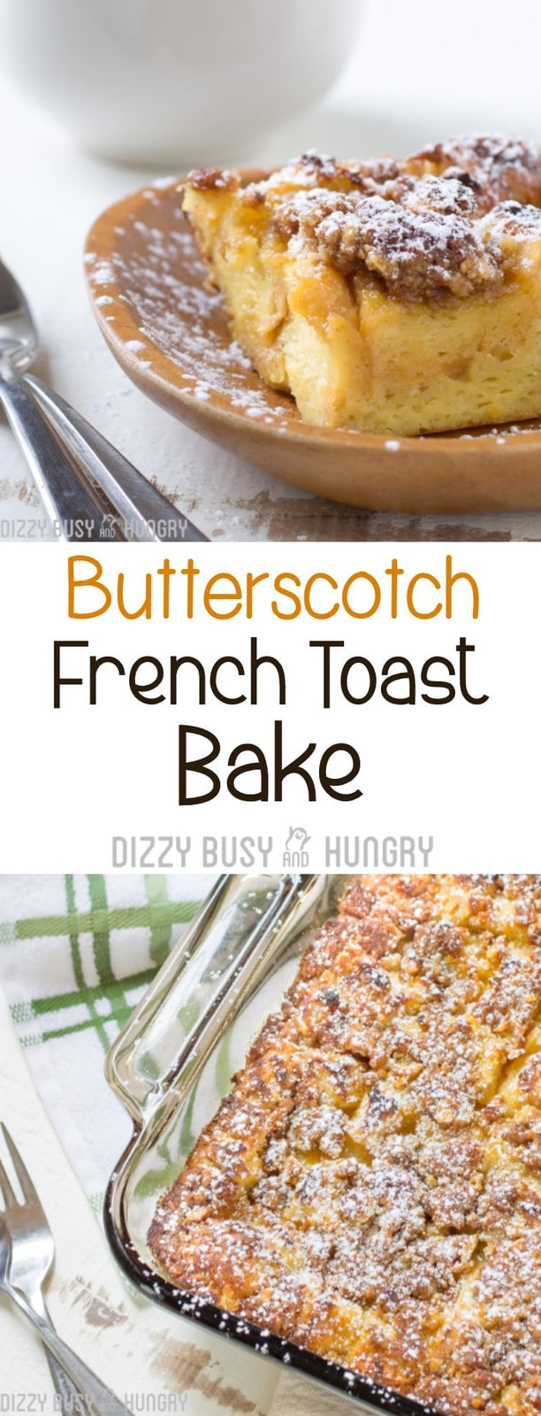 Butterscotch French Toast Bake | DizzyBusyandHungry - Easy-to-make breakfast treat with butterscotch syrup baked right in and topped with a crispy graham cracker crumble!